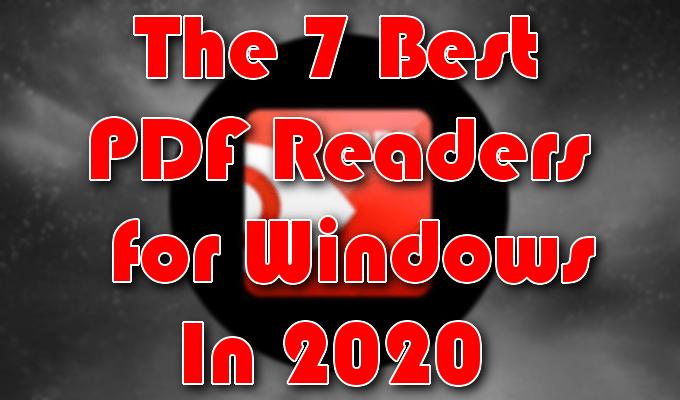 أفضل 7 قارئ Pdf لنظام التشغيل Windows في عام 2020